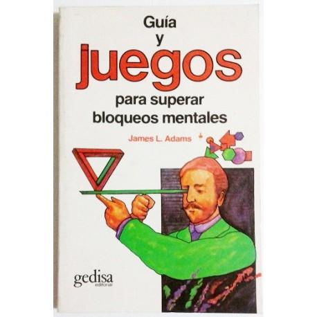 GUÍA Y JUEGOS PARA SUPERAR BLOQUEOS MENTALES