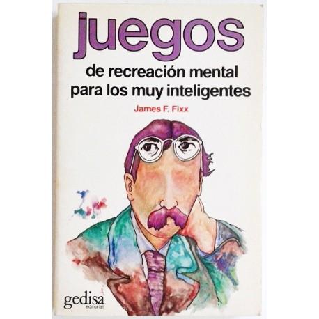 JUEGOS DE RECREACIÓN MENTAL PARA LOS MUY INTELIGENTES