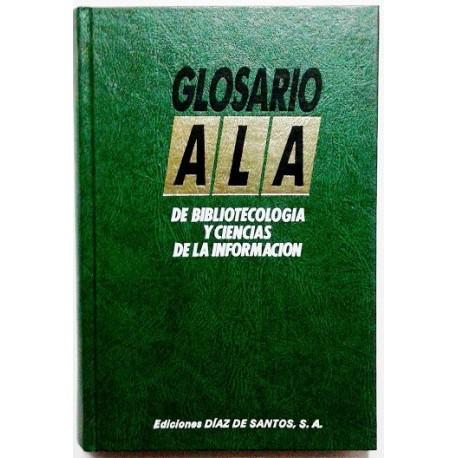 GLOSARIO ALA DE BIBLIOTECOLOGIA Y CIENCIAS DE LA INFORMACIÓN