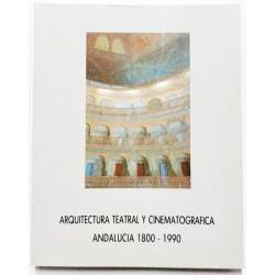 ARQUITECTURA TEATRAL Y CINEMATOGRÁFICA. ANDALUCIA 1800-1990