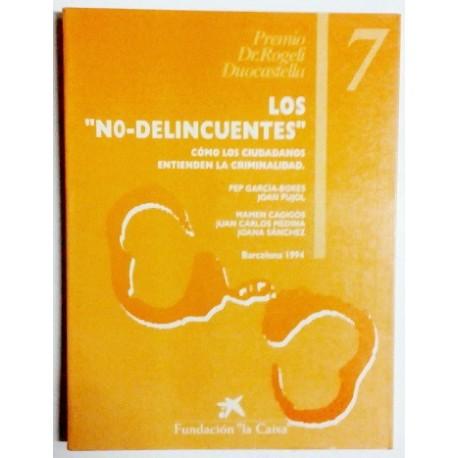 """LOS """"NO-DELINCUENTES"""""""