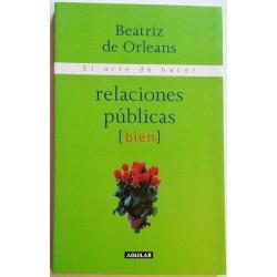 EL ARTE DE HACER RELACIONES PÚBLICAS (BIEN)