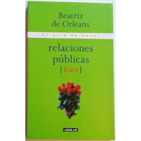 EL ARTE DE HACER RELACIONES PUBLICAS (BIEN)