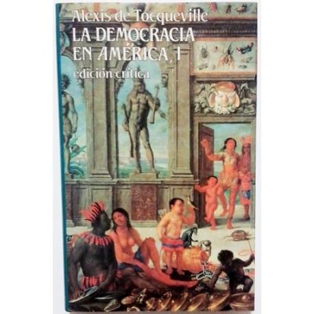 LA DEMOCRACIA EN AMÉRICA. EDICIÓN CRÍTICA. TOMOS I Y II