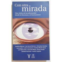 CON OTRA MIRADA, UNA VISIÓN DE LA ENFERMEDAD DESDE LA LITERATURA Y EL HUMANISMO