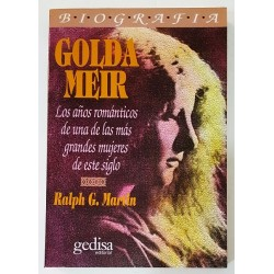 GOLDA MEIR: LOS AÑOS ROMÁNTICOS DE UNA DE LAS MÁS GRANDES MUJERES DE ESTE SIGLO