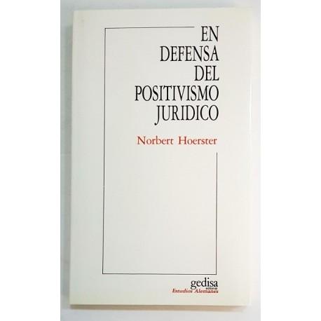 EN DEFENSA DEL POSITIVISMO JURÍDICO