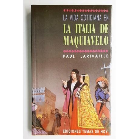 LA VIDA COTIDIANA EN LA ITALIA DE MAQUIAVELO