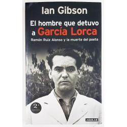 EL HOMBRE QUE DETUVO A GARCÍA LORCA. RAMÓN RUÍZ ALONSO Y LA MUERTE DEL POETA