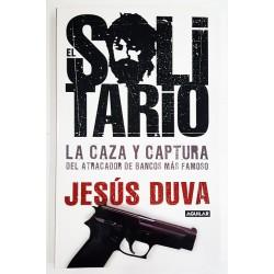 EL SOLITARIO. LA CAZA Y CAPTURA DEL ATRACADOR DE BANCOS MÁS FAMOSO