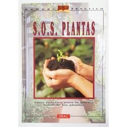 SOS PLANTAS. GUÍA PRÁCTICA PARA LA BUENA SALUD DE LAS PLANTAS