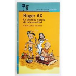 ROGER AX. LA DIVERTIDA HISTORIA DE LA HUMANIDAD
