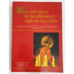 LAS COFRADÍAS DE SEVILLA EN EL SIGLO DE LAS CRISIS