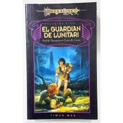 EL GUARDIÁN DE LUNITARI. PRELUDIOS DE LA DRAGONLANCE VOL 1