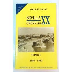 SEVILLA CRONICAS DEL SIGLO XX TOMO I 1895-1920