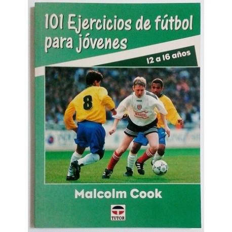 101 EJERCICIOS DE FUTBOL PARA JOVENES (12-16 AÑOS)