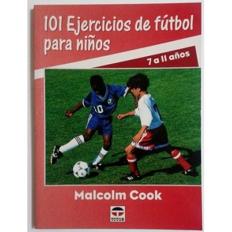 101 EJERCICIOS DE FUTBOL PARA NIÑOS (7-11 AÑOS)