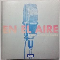 EN EL AIRE. 75 AÑOS DE RADIO EN ESPAÑA + 2CDs