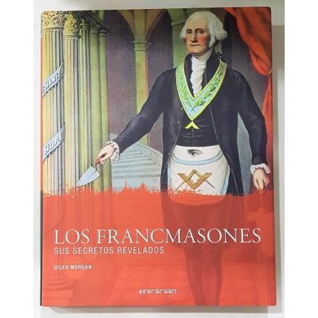 LOS FRANCMASONES. SUS SECRETOS REVELADOS