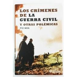 LOS CRÍMENES DE LA GUERRA CIVIL Y OTRAS POLEMICAS