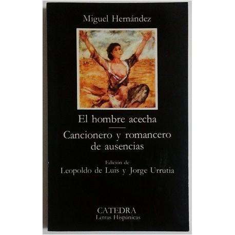 EL HOMBRE ACECHA. CANCIONERO Y ROMANCERO DE AUSENCIAS