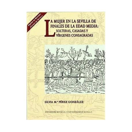 0423ba9c LA MUJER EN LA SEVILLA DE FINALES DE EDAD MEDIA: SOLTERAS, CASADAS Y  VÍRGENES