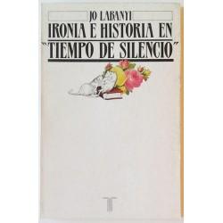 IRONIA E HISTORIA EN TIEMPO DE SILENCIO