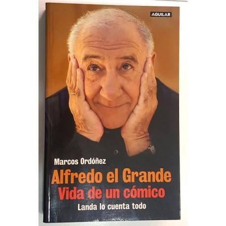 ALFREDO EL GRANDE. VIDA DE UN CÓMICO