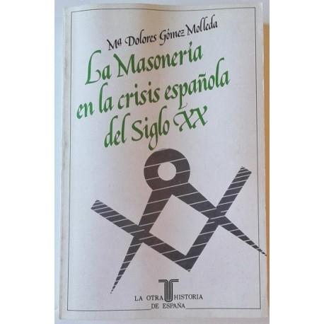 LA MASONERIA EN LA CRISIS ESPAÑOLA DEL SIGLO XX