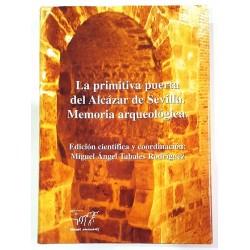 LA PRIMITIVA PUERTA DEL ALCÁZAR DE SEVILLA. MEMORIA ARQUEOLÓGICA