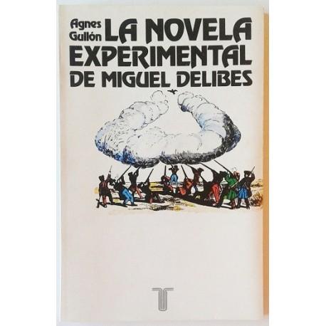 LA NOVELA EXPERIMENTAL DE MIGUEL DELIBES
